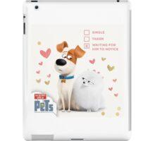 the secret life of pets is Love  iPad Case/Skin