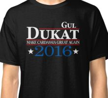 Dukat for a better Cardassia Classic T-Shirt
