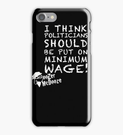 Minimum Wage For Politicians iPhone Case/Skin