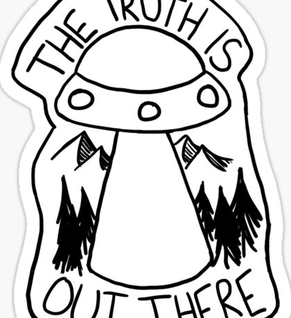 The Truth is Out There - Black and White Sticker