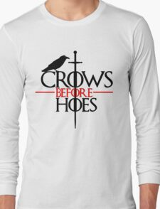 Game of thrones Crows Before Hoes Long Sleeve T-Shirt