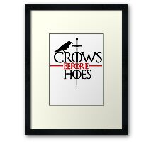 Game of thrones Crows Before Hoes Framed Print