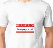 Help, help, I'm being repressed- Monty Python Unisex T-Shirt
