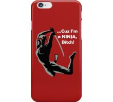 Cuz I'm a NINJA iPhone Case/Skin