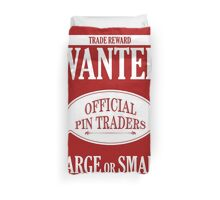 Wanted: Official Pin Traders Duvet Cover