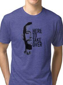 McGregor - Here to take over  Tri-blend T-Shirt