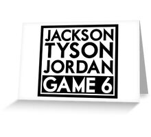Tyson Jack Jordan / Game 6 Greeting Card