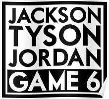 Tyson Jack Jordan / Game 6 Poster