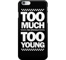 TOO MUCH TOO YOUNG iPhone Case/Skin