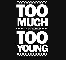 TOO MUCH TOO YOUNG Classic T-Shirt