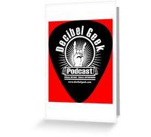 Decibel Geek Guitar Pick! Greeting Card
