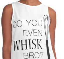Do you even whisk bro? Contrast Tank