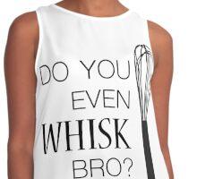 Do you even whisk bro? Contrast Tank