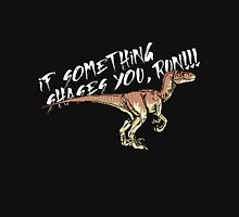 If something shases you, run!!! Classic T-Shirt