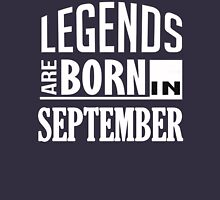 Legends are Born in SEPTEMBER Unisex T-Shirt