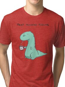 That Monday Feeling. Tri-blend T-Shirt