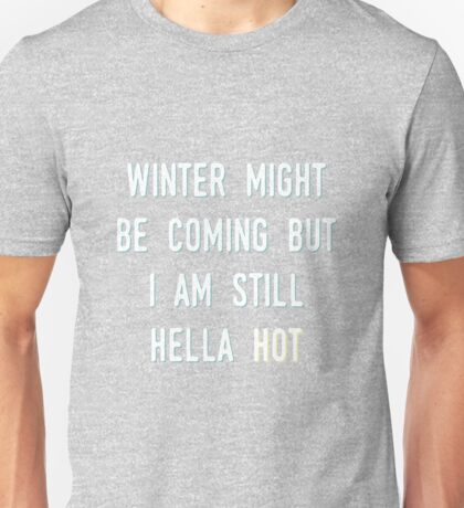 HELLA HOT Unisex T-Shirt