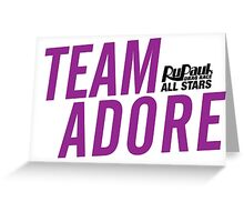 Team Adore - RuPaul's Drag Race All Stars 2 Greeting Card