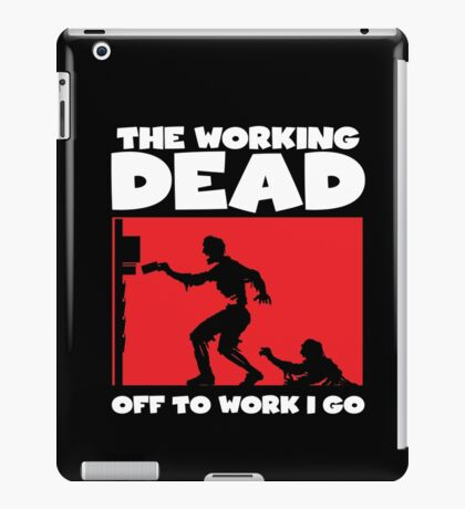 The Working Dead Zombies iPad Case/Skin