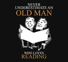 Never Underestimate An Old Man With A Reading T-shirts Unisex T-Shirt