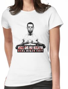 Nate Diaz - Kill or be Killed Womens Fitted T-Shirt