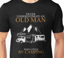 Never Underestimate An Old Man With A Rv Camping T-shirts Unisex T-Shirt