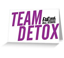 Team Detox - RuPaul's Drag Race All Stars 2 Greeting Card