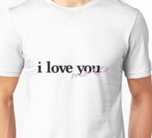 I love you more (mixed fonts) Unisex T-Shirt
