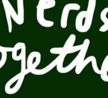 We, Nerdy Nerds. Sticker