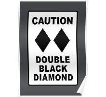 Double Black Diamond Poster
