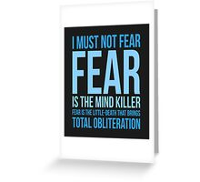 Litany Against Fear (short) Greeting Card