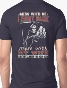 Mess with My Wife - Men's t-shirts- Family's shirts Unisex T-Shirt