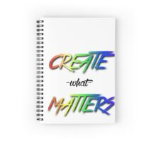 Create What Matters Spiral Notebook
