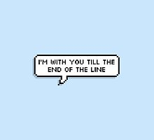 i'm with you till the end of the line by shadowmoses