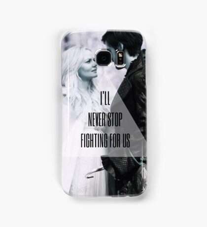 'I'll never stop fighting for us' - Captain Swan Samsung Galaxy Case/Skin