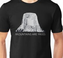MOUNTAINS ARE TREES  Unisex T-Shirt