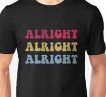 ALRIGHT ALRIGHT ALRIGHT 70S SHOW Unisex T-Shirt