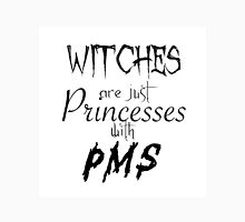 WITCHES: PRINCESSES WITH PMS Unisex T-Shirt