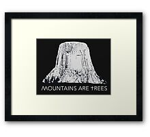 MOUNTAINS ARE TREES  Framed Print