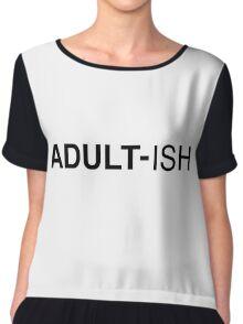 ADULT-Ish Shirt and More Chiffon Top