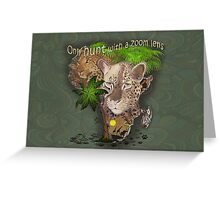 Only Hunt with a Zoom lens Greeting Card