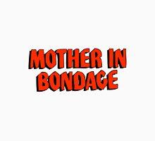 Mother in Bondage Unisex T-Shirt