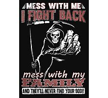 Mess with My Family - Men's t-shirts- Women's t-shirts - Family's shirts Photographic Print