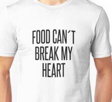 FOOD CAN´T BREAK MY HEART Unisex T-Shirt