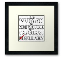 Woman Not Voting for the Sexist Framed Print