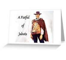 A Fistful of Jabots Greeting Card