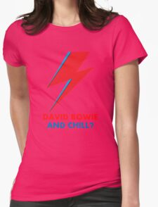 """""""David Bowie and Chill?"""" original design Womens Fitted T-Shirt"""