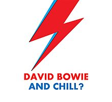 """""""David Bowie and Chill?"""" original design Photographic Print"""
