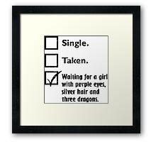 Single, taken, waiting Framed Print