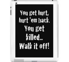 you get killed, walk it off! captain America quote iPad Case/Skin